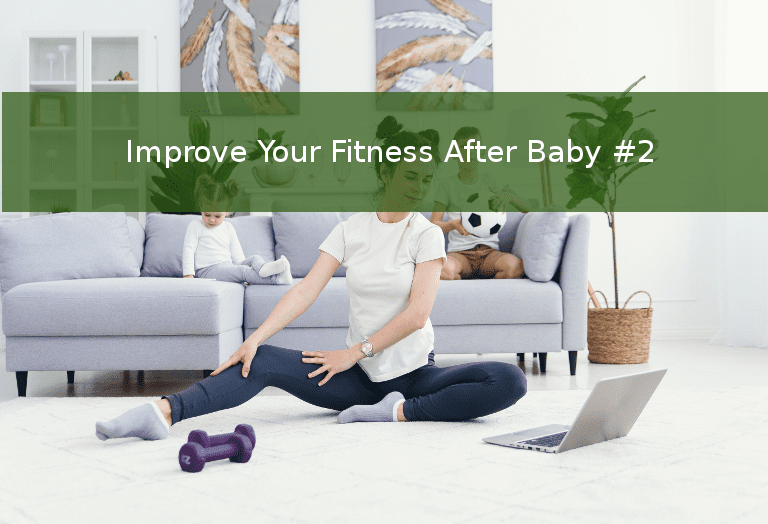 Fitness After Baby Number Two