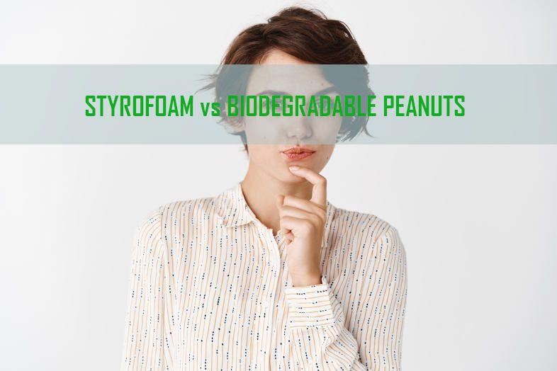 Styrofoam vs Biodegradable peanuts
