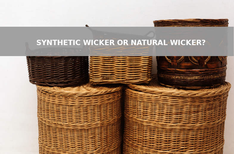 Wicker natural or synthetic