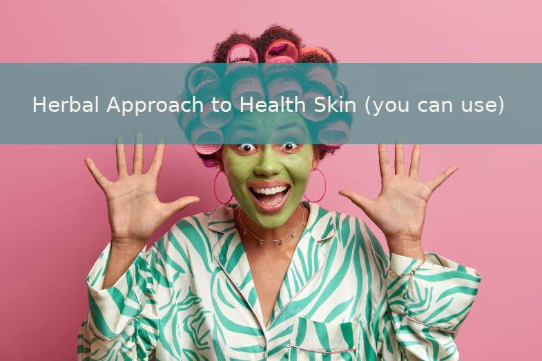Herbal approach to health skin