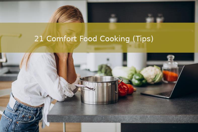 21 Comfort Food Cooking Tips