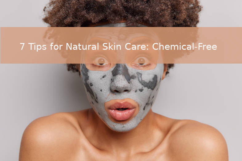 7 Tips for natural skin care
